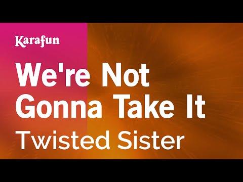 Karaoke We're Not Gonna Take It - Twisted Sister *