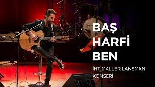 Kenan Doğulu - Baş Harfi Ben | İhtimaller Lansman Konseri #CanlıPerformans Video
