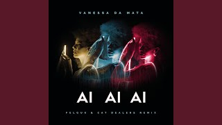 Ai Ai Ai (Felguk & Cat Dealers Remix)
