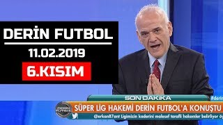 (..) Derin Futbol 11 Şubat 2019 Kısım 6/6 - Beyaz TV