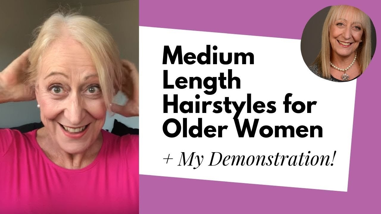 Fabulous Hairstyles For Older Women With Medium Length Hair Demonstration Youtube