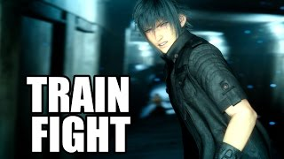 FINAL FANTASY XV - Train Fight Scene / Segment