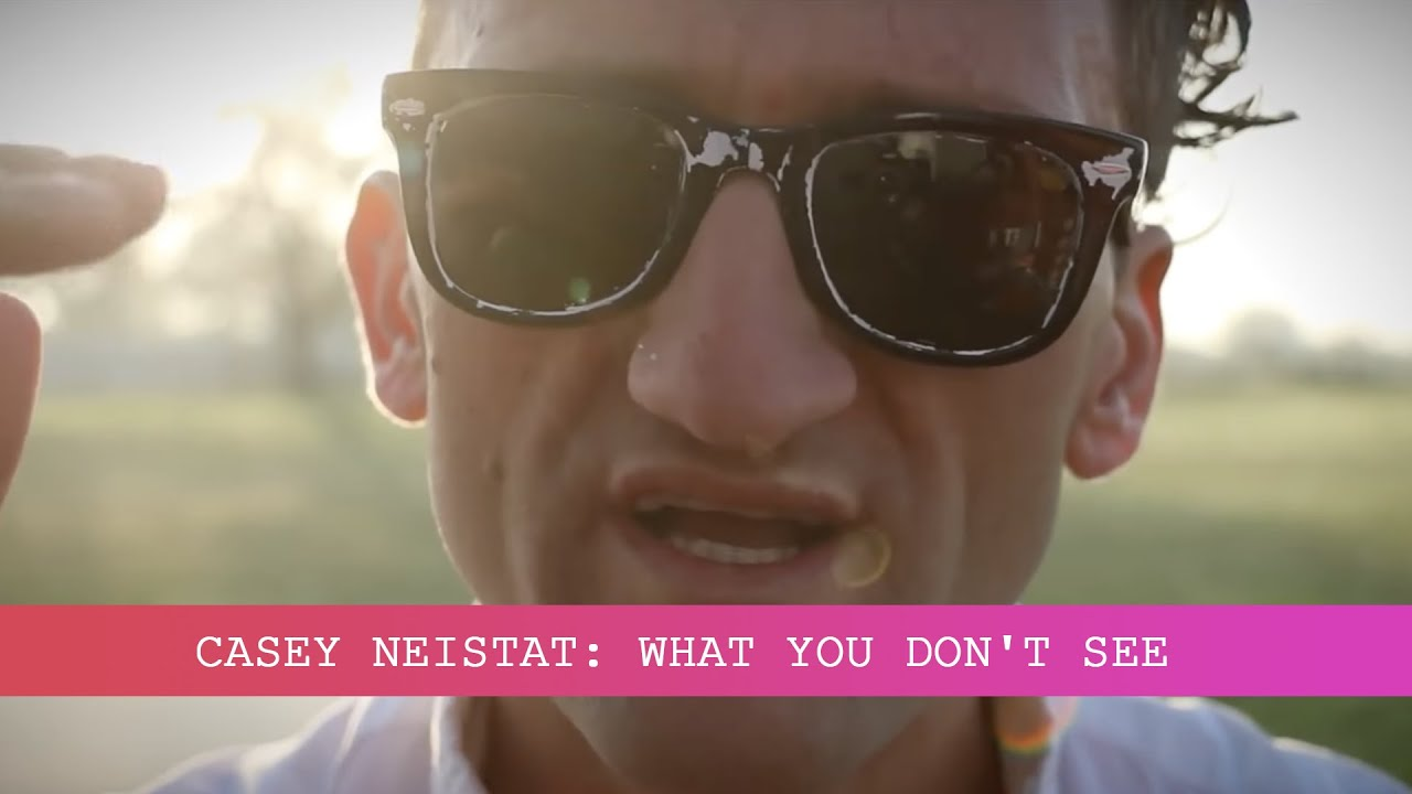 CASEY NEISTAT WHAT YOU DON'T SEE