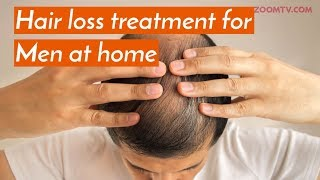Hair loss treatment for men at home | Grooming tips