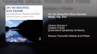 On the Beautiful Blue Danube Waltz, Op. 314