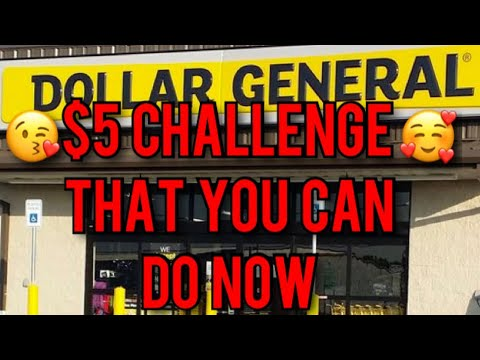 DOLLAR GENERAL $5 CHALLENGE THAT YOU CAN DO NOW