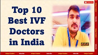 Top 10 IVF  Doctors of India , Along with their success rate & Charges   Unique Creators  