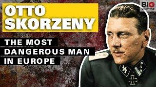 Otto Skorzeny: The Most Dangerous Man in Europe
