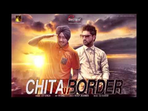 CHITTA vs BORDER  JOT SINGH  RED LEAF RECORDS