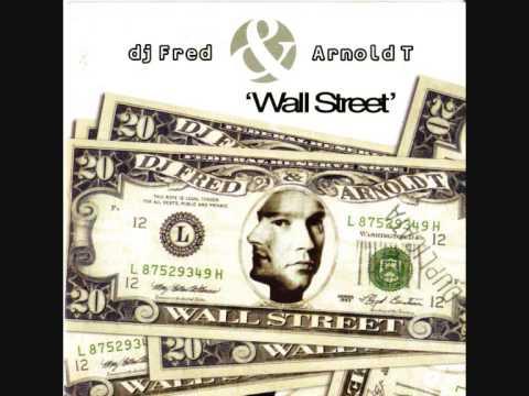 DJ Fred & Arnold T Wall Street (Club Mix)