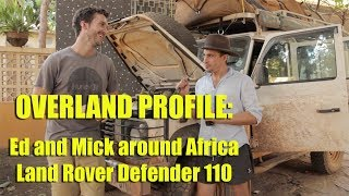 Overland Profile: Ed and Mick around Africa, Land Rover Defender 110