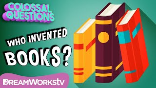 Who Invented Books? | COLOSSAL QUESTIONS