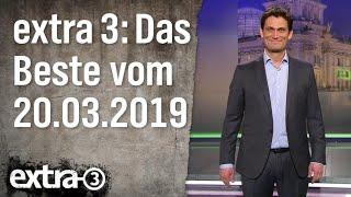 Extra 3 Spezial: Das Beste (der vergangenen Monate) vom 20.03.2019