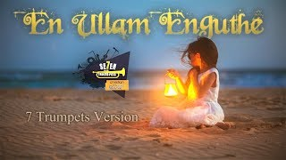 Download En Ullam Enguthae | Tamil & Malayalam Version | 7 Trumpet's Official MP3 song and Music Video
