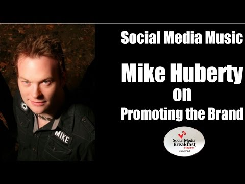 Social Media Music - Mike Huberty on Promoting the Brand