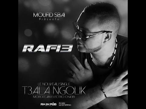 RAFI3 - T3ALA NGOLIK  (MOROCCAN ELECTRO CHA3BI)