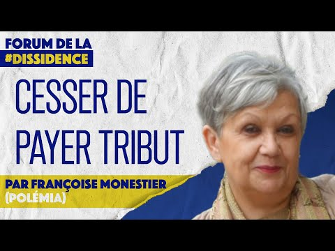 💰 Cesser de payer tribut par Françoise Monestier de Polemia