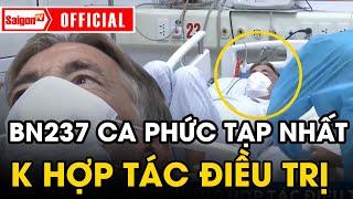 Ca nhiễm 'PHỨC TẠP' nhất Việt Nam 237 không hợp tác điều trị