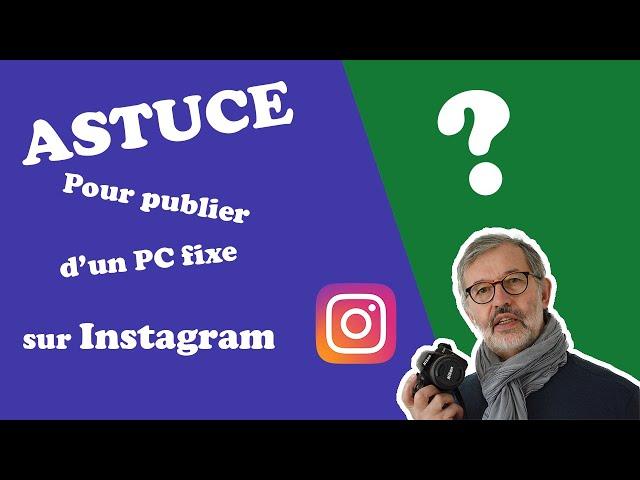 Astuce pour publier sur Instagram .