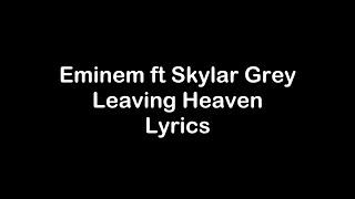 Download Eminem ft. Skylar Grey - Leaving Heaven [Lyrics] Mp3 and Videos