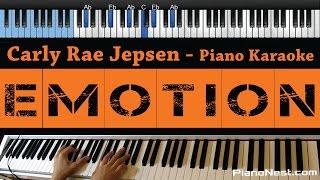 Carly Rae Jepsen - Emotion - LOWER Key (Piano Karaoke / Sing Along / Cover with Lyrics)