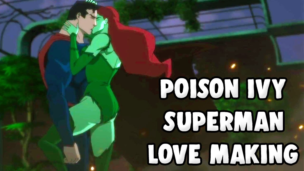Superman Poison Ivy Kissing Superman S New Lover Youtube