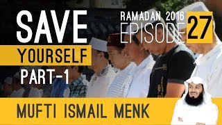 Mufti Menk - Ramadan 2016 - Save Yourself Series - Episode 27