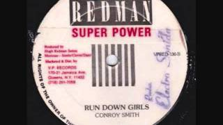 Conroy Smith - Run Down Girl