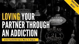 Loving Your Partner Through an Addiction