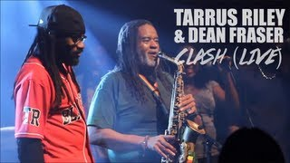 TARRUS RILEY CLASHES THE LIVING LEGEND DEAN FRASER @CABARET SAUVAGE - MAY 1st 2012