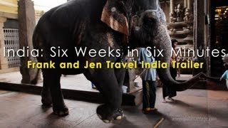 Best of India, Six Weeks In Six Minutes: Frank & Jen Travel India Trailer
