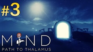 MIND Path To Thalamus Walkthrough - part 3 Gameplay No Commentary