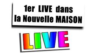 LIVE DANS LA NOUVELLE MAISON thumbnail