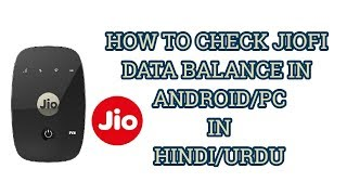 HOW TO CHECK YOUR JIOFI DATA BALANCE IN ANDROID/PC