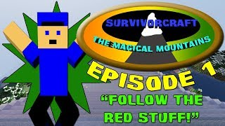SurvivorCraft The Magical Mountains Episode 1 Follow the Red Stuff