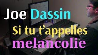 Joe Dassin - Si tu t'appelles mélancolie - Piano Cover