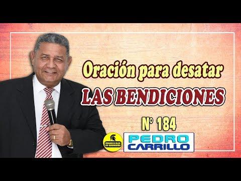 """N° 184 """"Oración para desatar las bendiciones"""" Pastor Pedro Carrillo"""