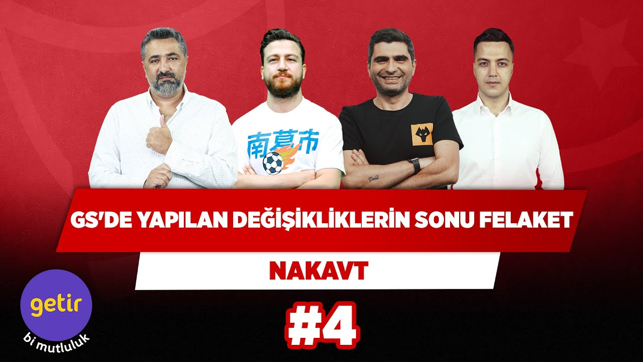 Download GS'de yapılan değişikliklerin sonu felaket | Serdar Ali Ç. & Uğur & Ilgaz Ç. & Yağız S. | Nakavt #4