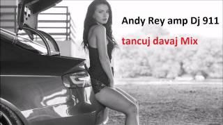 Andy Rey amp Dj 911 A ty tancuj davaj (mix)