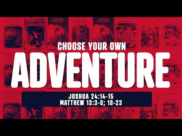 Choose Your Own Adventure -  Pastor Brian Clark