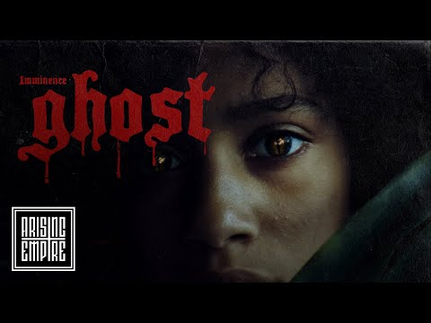 Смотреть клип Imminence - Ghost