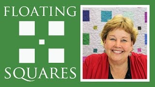 The Floating Squares Quilt: Easy Quilting Tutorial with Jenny Doan of Missouri Star Quilt Co