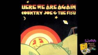 Watch Country Joe  The Fish Here I Go Again video