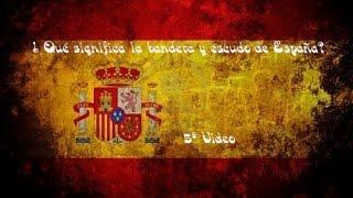 ¿Qué significa la bandera y escudo de España?