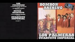 EL BOMBON ASESINO  LOS PALMERAS SUPER QUINTETO CUARTETO IMPERIAL [ENGANCHADO CD COMPLETO]
