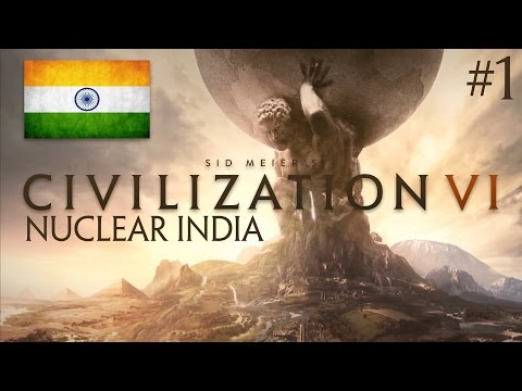 Civilization VI Release Gameplay - PART #1 - Nuclear India! [Civ 6 Let's Play HD]