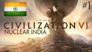 Civilization VI Release Gameplay - PART #1 - Nuclear India! [Civ 6 Let