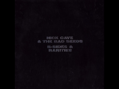 Nick Cave & The Bad Seeds – B-Sides & Rarities DISC 3 (Full Album)