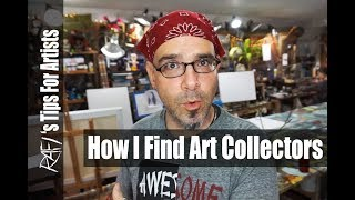 How I find Art Collectors Tips For Artists