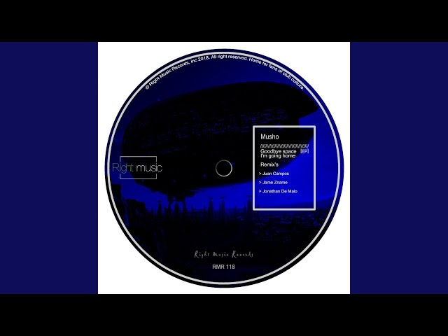 Goodbye Space I'm Going Home (Jonathan De Maio Remix)